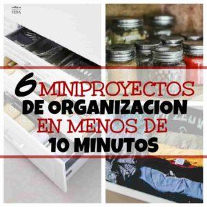 6 mini proyectos de organizacion en casa  que puedes hacer en menos de 10 minutos.