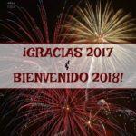 Gracias 2017 y Bienvenido 2018!